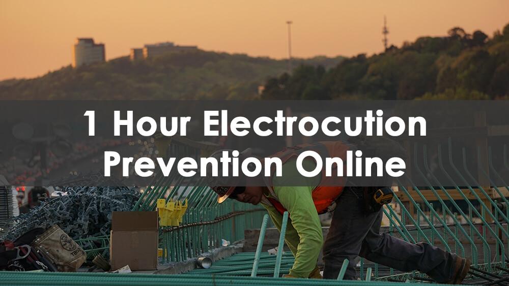 1 Hour Electrocution Prevention Online Training Course