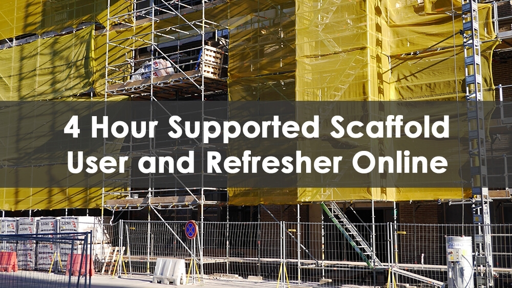 4 Hour Supported Scaffold Online Training Course