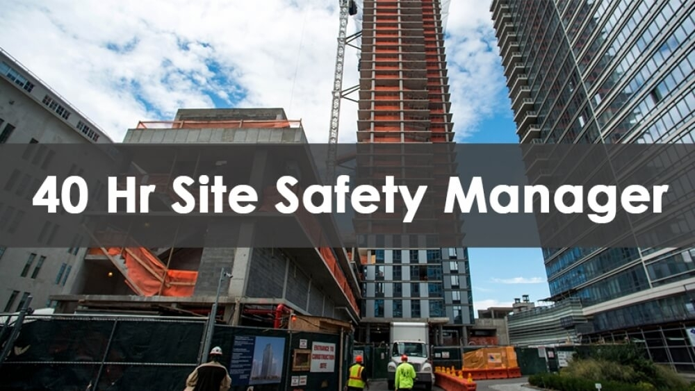 40 Hour Site Safety Manager Training Course